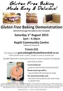 Flier for Elizabeth Marshall's Gluten Free Baking Demo at Kapiti Community Centre Sat 1 August 3pm-4.30pm $25 email getcooking@elizabethmarshall.co.nz to book.